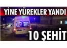 Bir günde 10 şehit: Bunu PKK mı yapıyor?