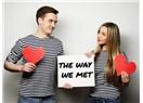 The way we met - Tanışma şeklimiz