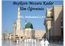 """""""Beşikten mezara kadar ilim öğreniniz""""  Hz.Muhammed S.A.V."""