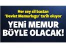 Memurluk kaldırılsın dedik memurluk kaldırılıyor, Türkiye'de ne yapıldıysa altında imzamız var