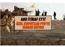 PYD'yi destekleyen ABD küçük bir ülke olsaydı savaş açardık