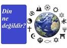 Din ne değildir?