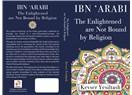 Ibn Arabi, Aydınlananlar Bir İtikat İle Kayıtlı Değildir