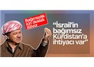 """Barzani, İsrail'in Oltasına Taktığı """"Küçük Balık"""" Olduğunun Farkında Değil!"""