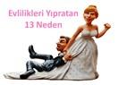 Evlilikleri Yıpratan 13 Neden