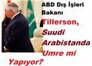 ABD Dış İşleri Bakanı Tillerson, Umre mi Yapıyor?