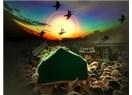 Öldükten Sonra Ruhumuz Yaşayacak Biz de Bunun Bilincinde Olacaksak Ölmüş Sayılmayız