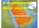 S. Arabistan'daki Gelişmeler Türkiyeyi mi Hedefliyor?