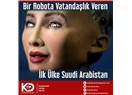 Kelle Kesen Arabistan'dan Robota Vatandaşlık Veren Arabistan'a