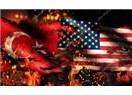 ABD Neden Türkiye'yle Savaşıyor