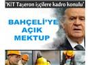 'KİT Taşeron İşçilere Kadro Konulu' Sayın Devlet Bahçeli'ye Açık Mektup