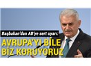 Başbakan Avrupa'nın Güvenliğini Biz Sağlıyoruz Dedi, Doğru; Türkiye Avrupa'nın Sınır Karakolu Gibi