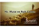 Hz Musa ve Çobanın Hikayesi