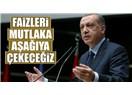 """Erdoğan, """"Faizleri Düşüreceğiz"""" Böyle Kolay Düşüyorsa Demek ki Yüksek Oluşunun Ekonomiyle İlgisi Yok"""