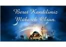 Ramazan Ayının Müjdecisi Berat Kandili Mesajları