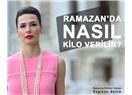 Ramazan'da Nasıl Kilo Verebilirim?