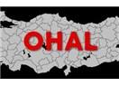 OHAL'in Kaldırılıp Kaldırılmayacağı Konusundaki  Karar Aceleye Getirilmemelidir...