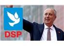 Muharrem İnce DSP'nin Başına Geçecek!