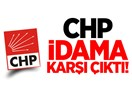 """CHP'yi Savunduğu Şeyler İçin Savunuyoruz, İdam İpi Elinde Dolaşanlara İnat """"İdama Karşıyız"""" Diyor"""