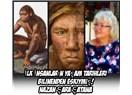 İlk İnsanların Yaşam Tarihleri  Bilinenden Eskiymiş!