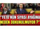 FETÖ' nün Siyasi Ayağını Sadece Erdoğan Ortaya Çıkarabilir,  Bunu Neden Yapmadığını Merak Ediyorum