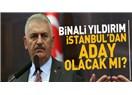 Başbakan Diye İstanbul'a Binali Yıldırım Aday Olacaksa Erdoğan Olsun Cumhurbaşkanı Daha Yüksek
