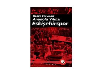 Anadolu Yıldızı: Eskişehirspor