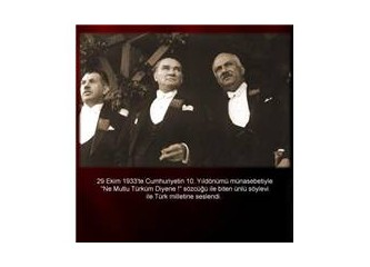 Cumhuriyetin destanı-I-Atatürk ve cumhuriyet