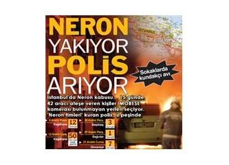 Neron yakamayacak, polis yakalayacak...