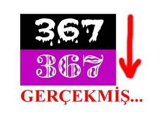 367 gerçekmiş