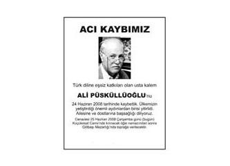 Bir Haziran yolcusu daha; Ali Püsküllüoğlu'nu kaybettik!