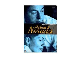 Aşkım Neruda - Matilde Urrutia
