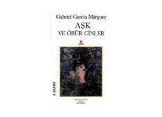 Aşk ve Öbür Cinler/ Gabriel Garcia Marquez