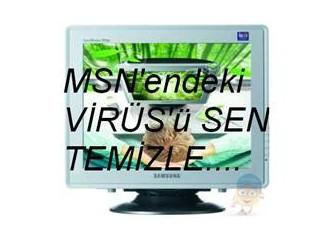 MSN'de Virüs'mü var? Temizle!