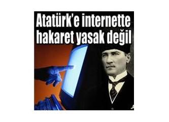 İnternetten Atatürk'e hakaret suç değil!