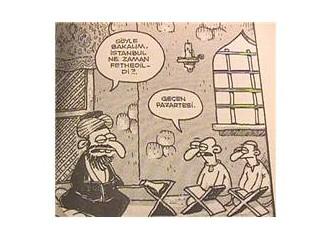 İstanbul her gün yeniden fethedilmelidir!