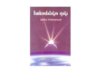 Farkındalığın ışığı (jiddhu krishnamurti)