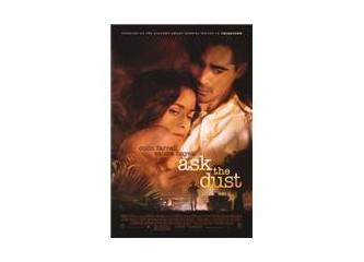 Ask The Dust…Bir Amerikan rüyası