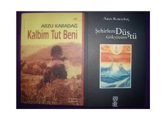 """Arzu Karadağ """"Kalbim Tut Beni"""" diyor"""