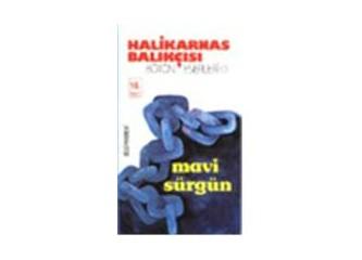 Mavi Sürgün - Halikarnas Balıkçısı