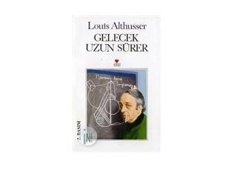Gelecek Uzun Sürer / Louis Althusser