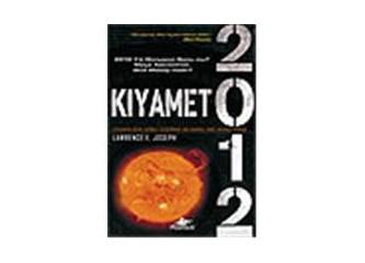Mayaların kıyamet haberleri 2012 yılı.