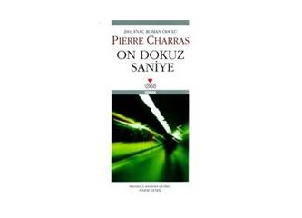 On Dokuz Saniye /  Pierre Charras