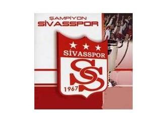 Alkışlar, Sivas ve Sivasspor için.