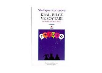 Kral, Bilge ve Soytarı- Shafique Keshavjee