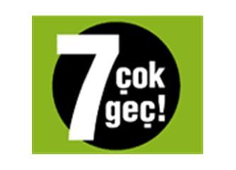 """Sosyal yenilik başarı örnekleri 23:  AÇEV ve """"7 ÇOK GEÇ"""""""