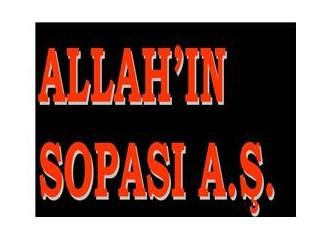 Allah'ın sopası yok ki A.Ş.