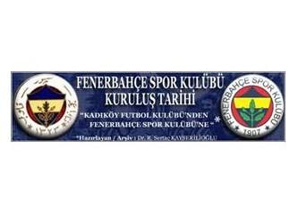 Fenerbahçe'mizin tarihi. Bölüm-5 (Son Bölüm)
