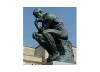 ''Düşünüyorum; o halde varım...'' R.Descartes