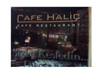 Cafe Haliç= Tarih, damak tadı, manzara ve güleryüz